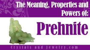Prehnite: Meaning, Properties and Powers - The Complete Guide