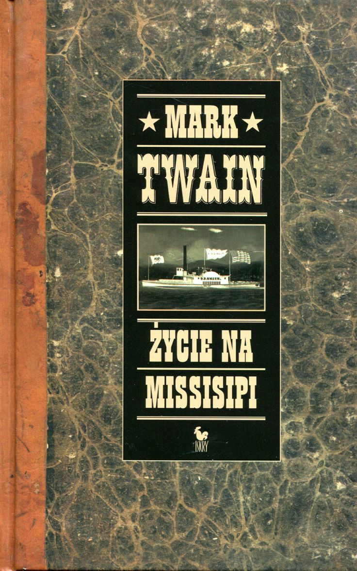 """Życie na Missisipi"" (Life on the Mississippi) Mark Twain Translated by Zofia Siwicka Cover by Andrzej Barecki Published by Wydawnictwo Iskry 2006"