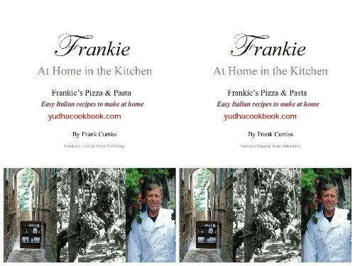 FRANKIE At Home In The Kitchen : Frankie's Pizza and Pasta/Easy Italian Recipes to Make at Home