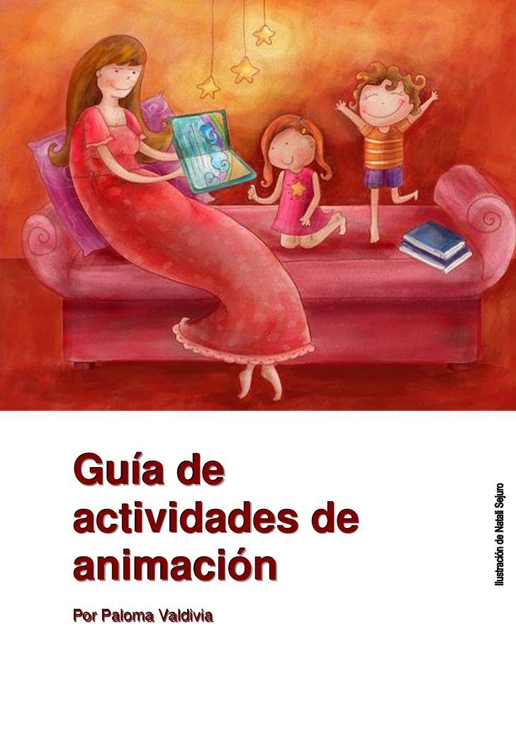 Actividades de animación a la lectura by Paloma Valdivia via slideshare