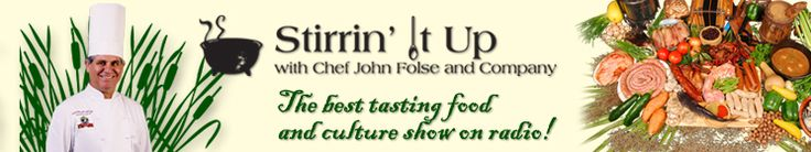 Chef John Folse Radio Network - Stirrin' It Up! The Best Tasting Show on Radio.