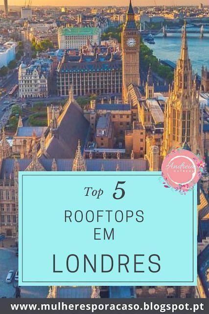 Os 5 melhores telhados de Londres   – Reino Unido | United Kingdom