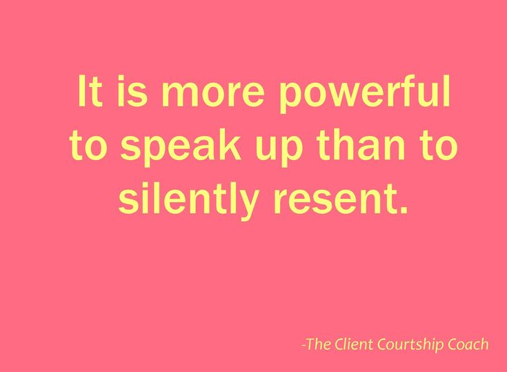 It is more powerful to speak up than to silently resent. #CoachFreedom #quotes