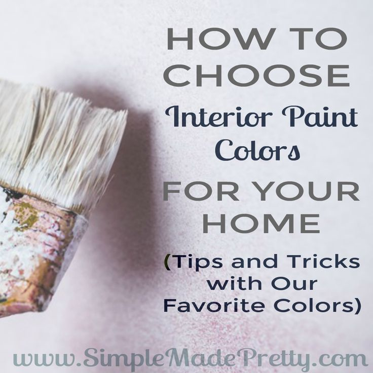 How To Choose Interior Paint Colors For Your Home Paint Colors Bedroom Paint Colors And House
