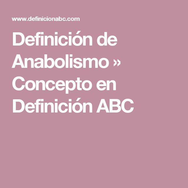 Definición de Anabolismo » Concepto en Definición ABC