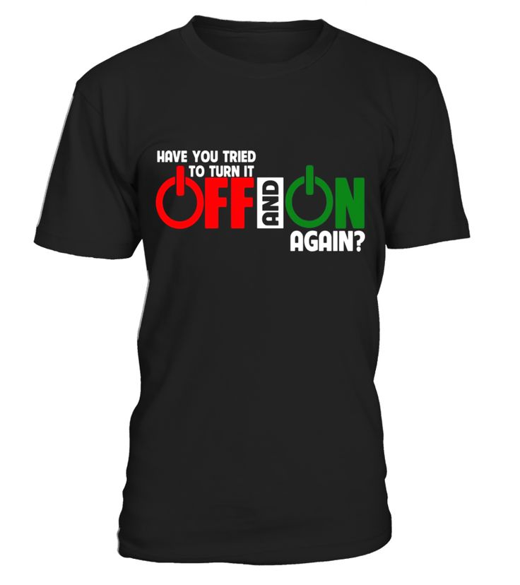 Have You Tried To Turn It Off And On Again Funny T-Shirt  concert t shirts, u2 concert t shirt, concert t shirts for women, jimmy buffett concert t shirt, metallica concert t shirt, 80s concert t shirt, concert t shirt men, concert t shirt women