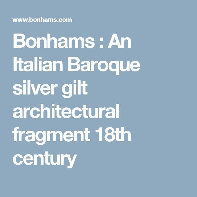 Bonhams : An Italian Baroque silver gilt architectural fragment 18th century