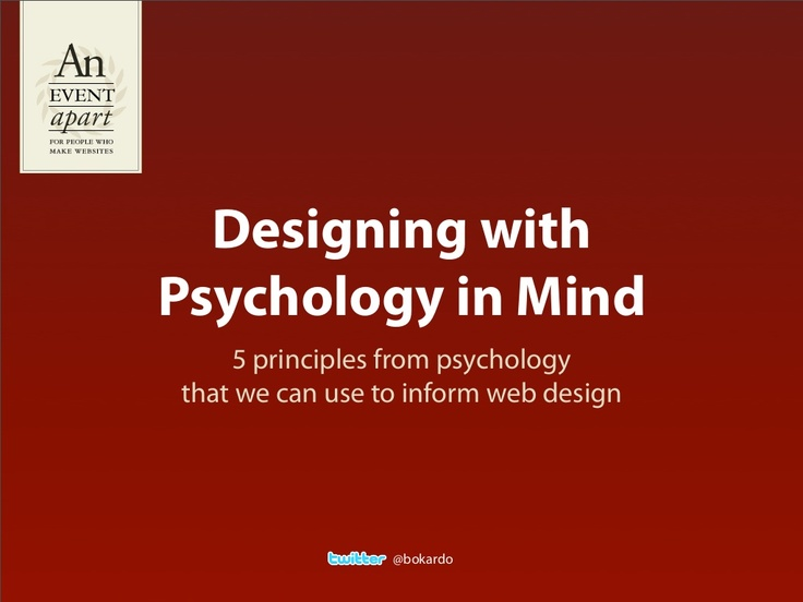 designing-with-psychology-in-mind by Joshua Porter via Slideshare