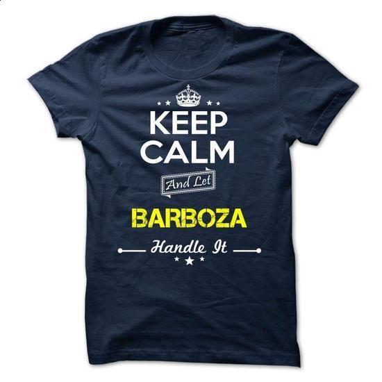 BARBOZA -Keep calm - #customized sweatshirts #work shirt. ORDER NOW => https://www.sunfrog.com/Valentines/-BARBOZA-Keep-calm.html?60505