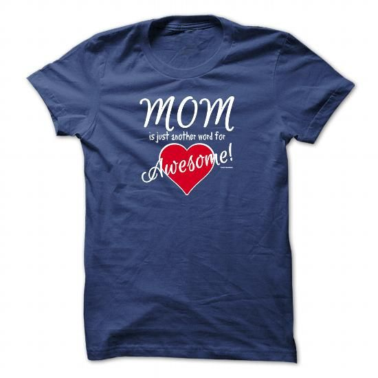 MOM is Just Another Word for AWESOME (Classy) T-Shirts, Hoodies (19.95$ ==► Shopping Now to order this Shirt!)