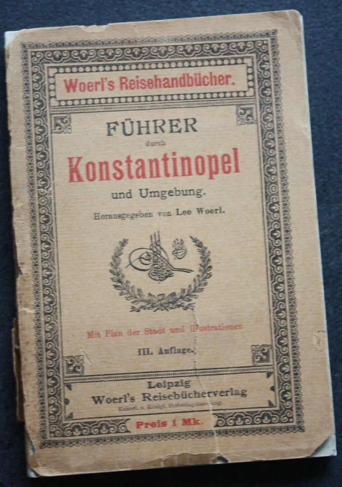 Führer durch Konstantinopel Türkei Istanbul Woerls Reisehandbücher 1901