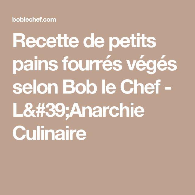 Recette de petits pains fourrés végés selon Bob le Chef - L'Anarchie Culinaire