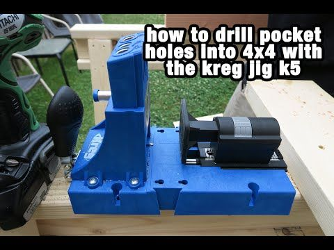 How To Drill a Pocket Hole into a 4x4 With the Kreg Jig K5 - YouTube