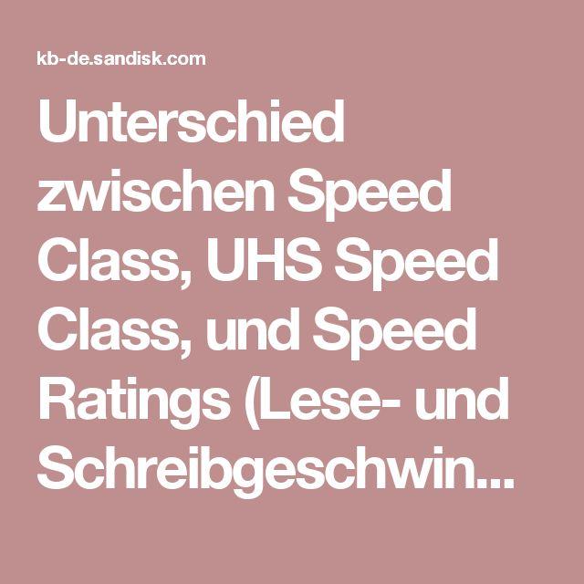 Unterschied zwischen Speed Class, UHS Speed Class, und Speed Ratings (Lese- und Schreibgeschwindigkeiten) bei SD/SDHC/SDXC Karten