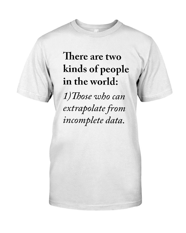 16 best those who can extrapolate from incomplete data t shirt dream lead fight think write build speak t shirt sciox Image collections
