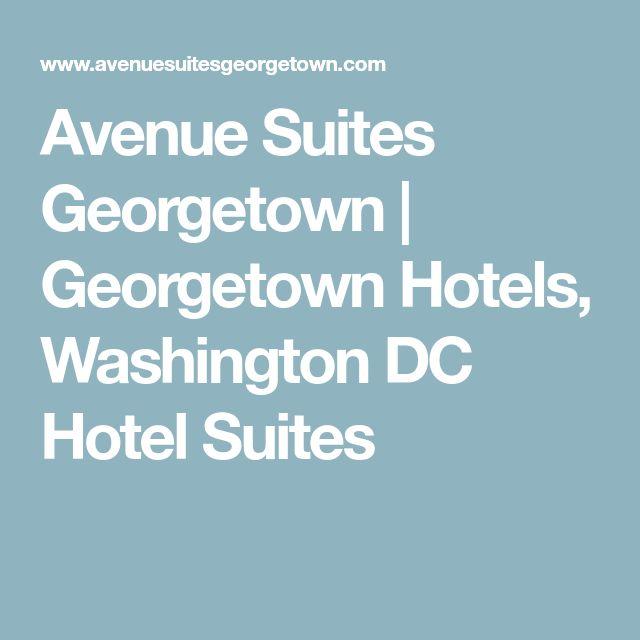 Avenue Suites Georgetown | Georgetown Hotels, Washington DC Hotel Suites