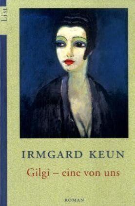 Irmgard Keun: Gilgi - eine von uns