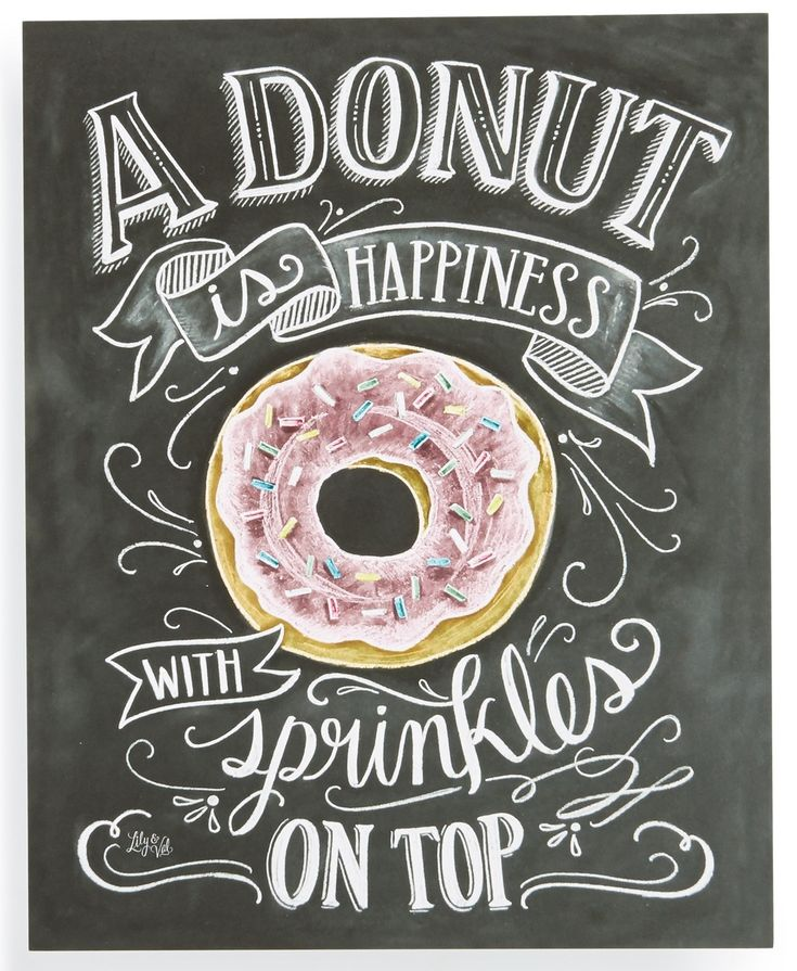 "This chalkboard art–featuring the on-point statement, ""A donut is happiness with sprinkles on top,"" couldn't be more true–and is totally going in the kitchen."