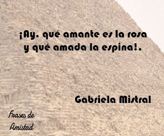 Frases de amantes de Gabriela Mistral