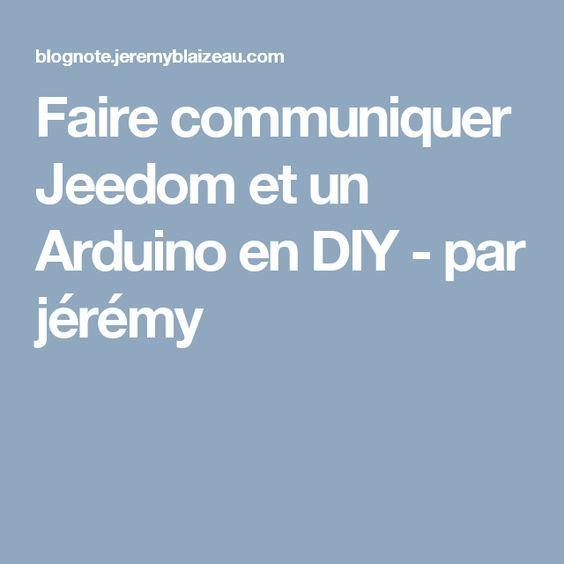 Faire communiquer Jeedom et un Arduino en DIY - par jérémy