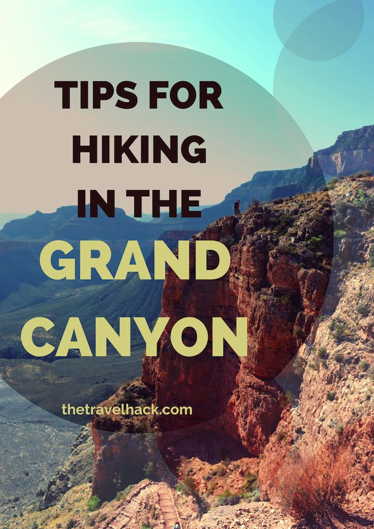 Travel Hack Tips for hiking in the Grand Canyon