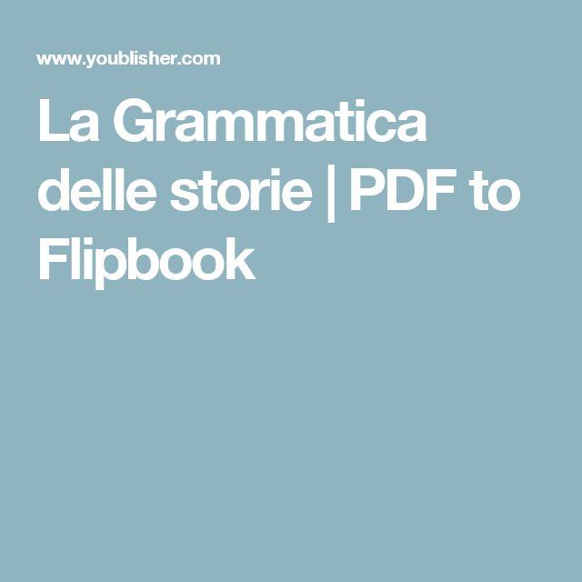 La Grammatica delle storie | PDF to Flipbook