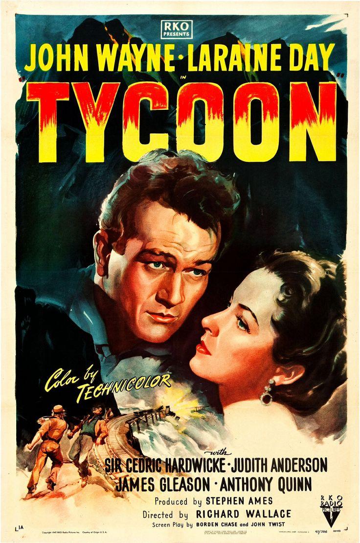 Tycoon (1947) John Wayne, Laraine Day