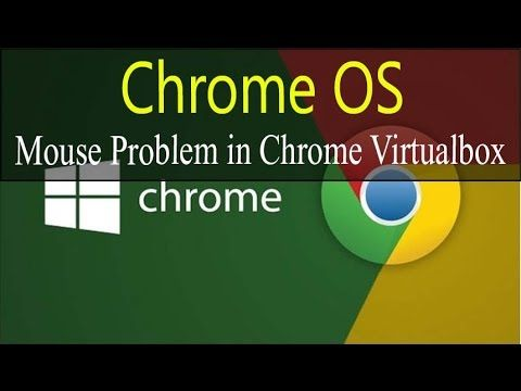 Mouse Problem in Chrome OS Virtual Machine