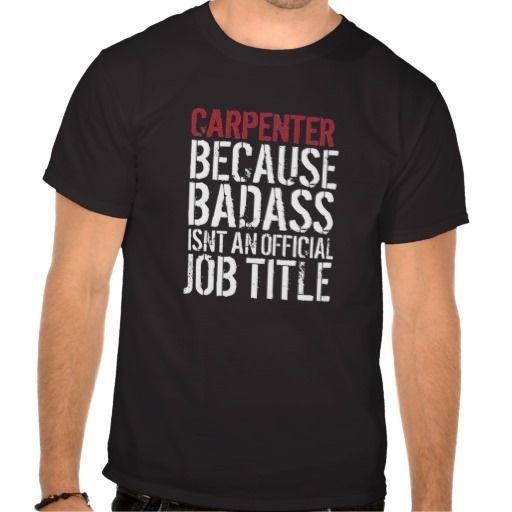 Funny Carpenter Badass Job Title T-Shirt
