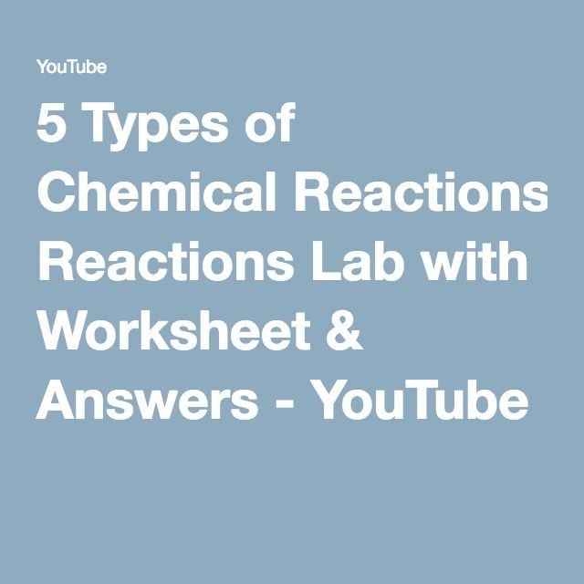 5 types of chemical reactions lab with worksheet answers youtube school stuff chemical. Black Bedroom Furniture Sets. Home Design Ideas