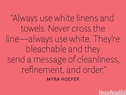 """They send a message of cleanliness, refinement, and order"" --  advice from Myra Hoefer 