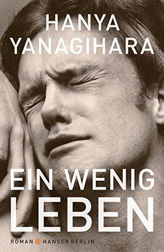 Hanya Yanagihara – Ein wenig Leben | Books Worth Reading