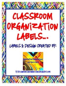 Weekly Freebie: FREE Classroom Organization Resource from TpT  Seller:Ann Marie Smith CLASSROOM ORGANIZATION LABELS