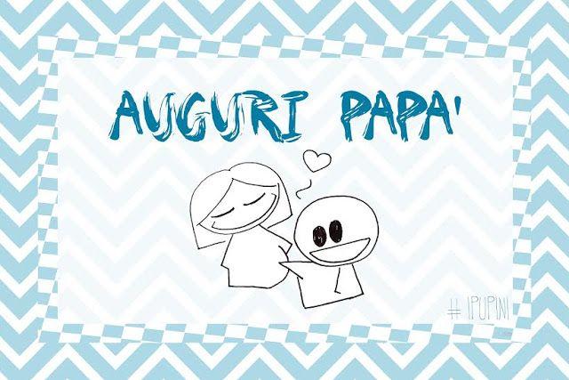 biglietto auguri festa del papà http://www.damammaamamma.net/2016/03/intervista-alla-blogger-laura-di-ioeflower-ipupini.html