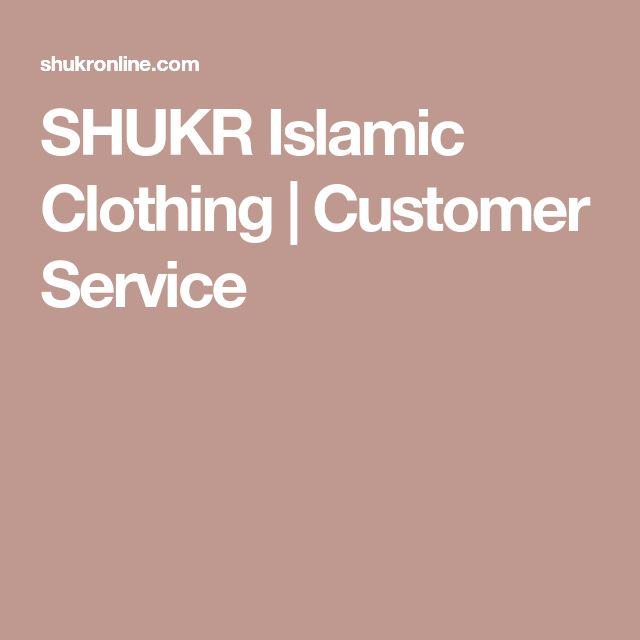 SHUKR Islamic Clothing | Customer Service