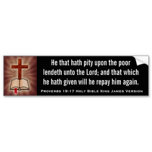 Proverbs 19:17 Holy Bible King James Version Car Bumper Sticker
