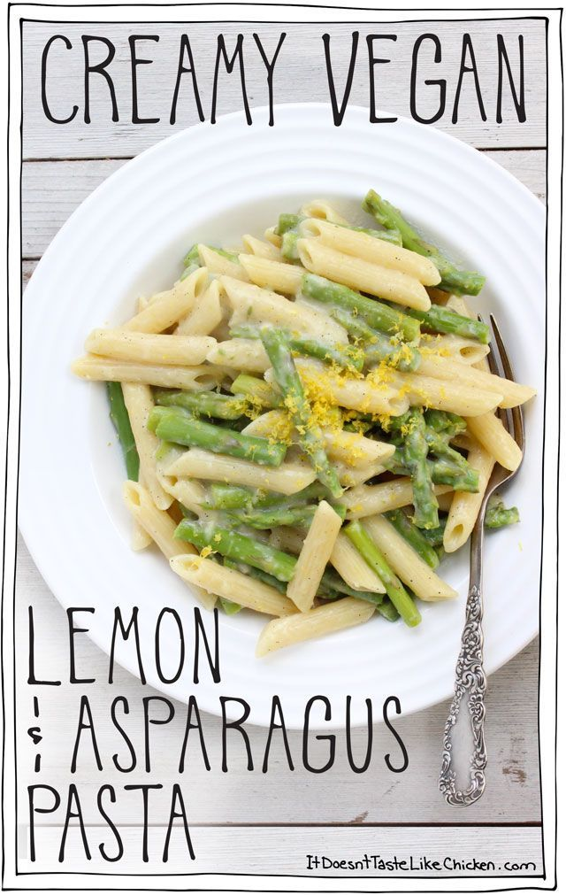 Creamy Vegan Lemon and Asparagus Pasta! This recipe is so easy,  just 15 minutes to make! Fresh, easy, creamy, and full of zesty lemon and the zing of garlic. Perfect quick pasta for a warm spring night. #itdoesnttastelikechicken