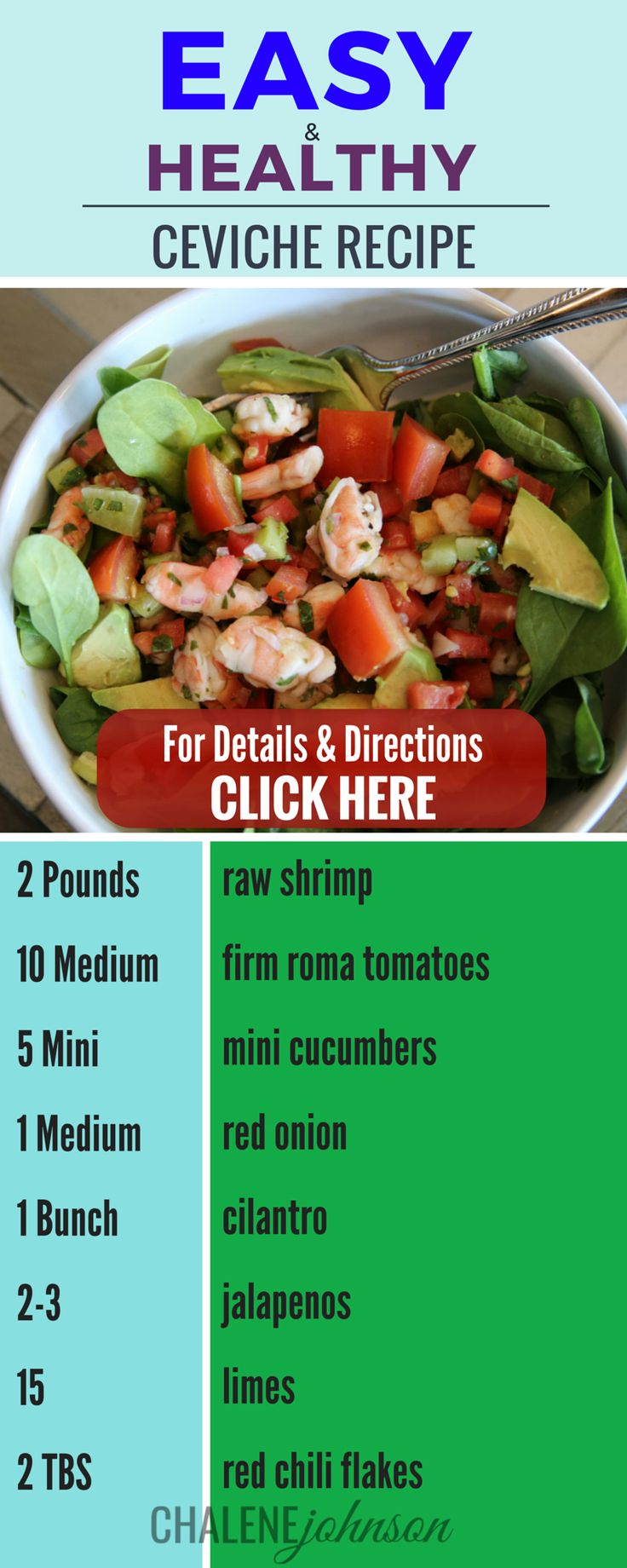 Raw Ceviche recipe from Chalene Johnson's blog! Super easy, no cooking required, and the ingredients can be substituted according to preferred taste! Super healthy and really quick / easy. BONUS: easy on the waistline! Doesn't have to be raw! It can be cooked as well!
