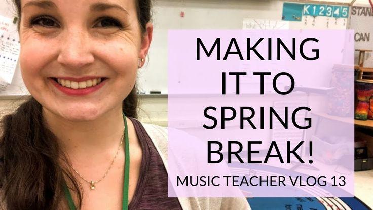 Making it to Spring Break   Music Teacher Vlog 13 – YouTube