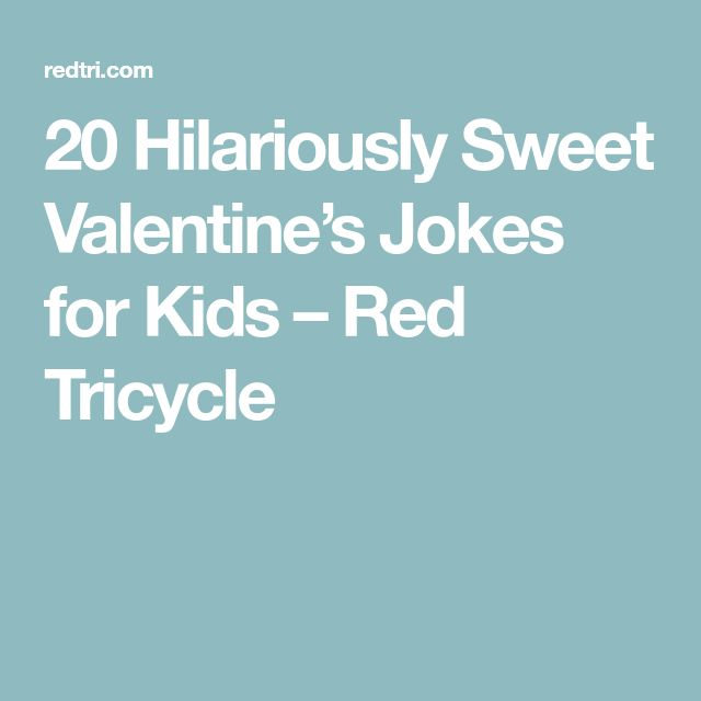 20 Hilariously Sweet Valentine's Jokes for Kids – Red Tricycle