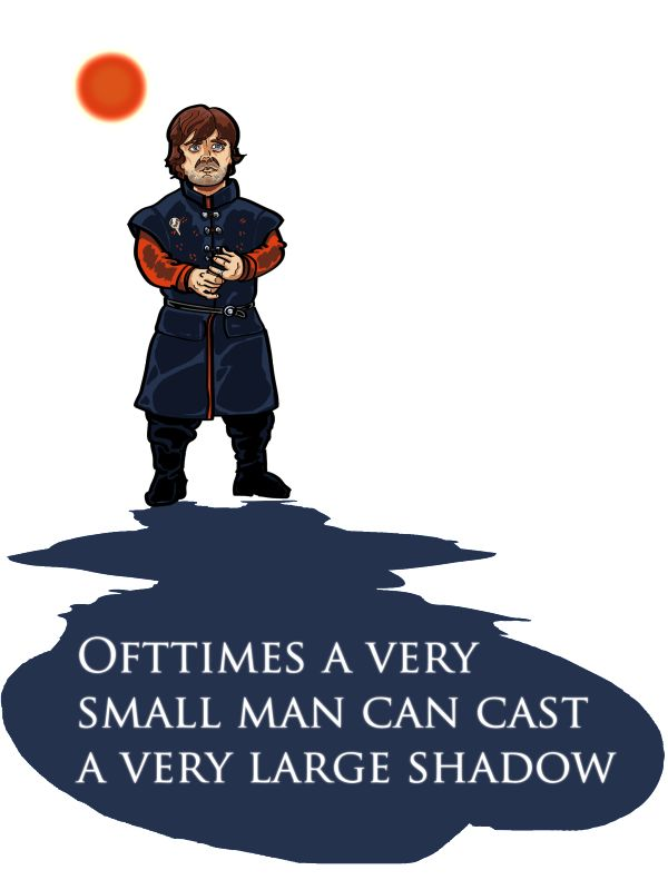 """Tyrion Lannister - Game of Thrones """"Small Man, Large Shadow""""Tyrion Rocks, Tyrion Lannister Ofttim, Large Shadows, Movietv Quotes, Tyrion Lannisterofttim, Games Of Thrones Tshirt, Small Man, Tyrion Lannister Quotes, Game Of Thrones"""