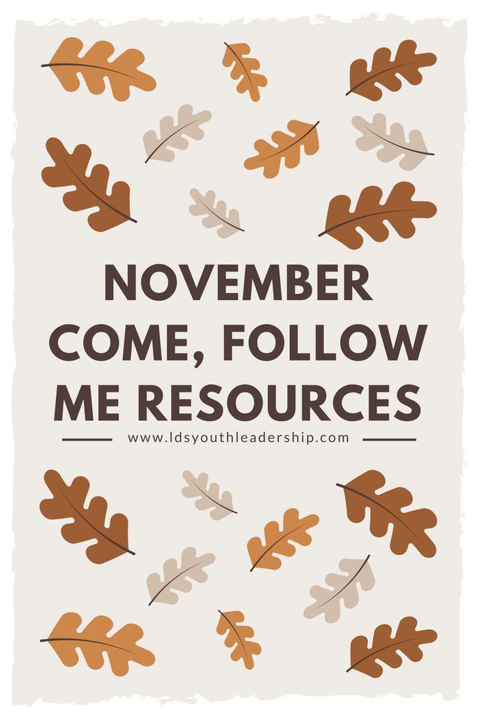 November Come, Follow Me Resources | LDS Young Women: