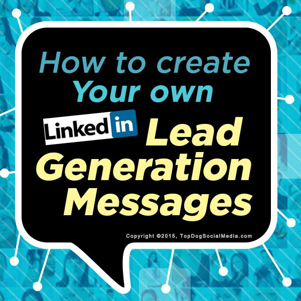 How to Create Your Own LinkedIn Lead Generation Messages - @meloniedodaro