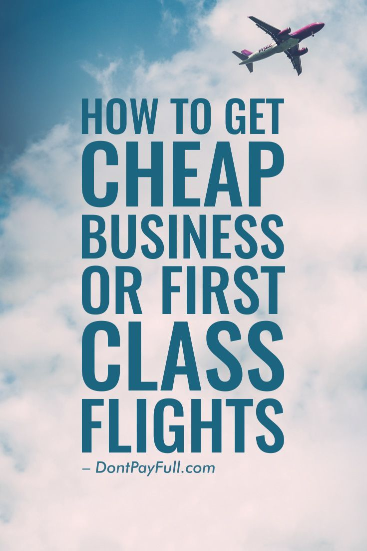 Budget Airline Travel: How to Get Cheap Business or First Class Tickets #DontPayFull