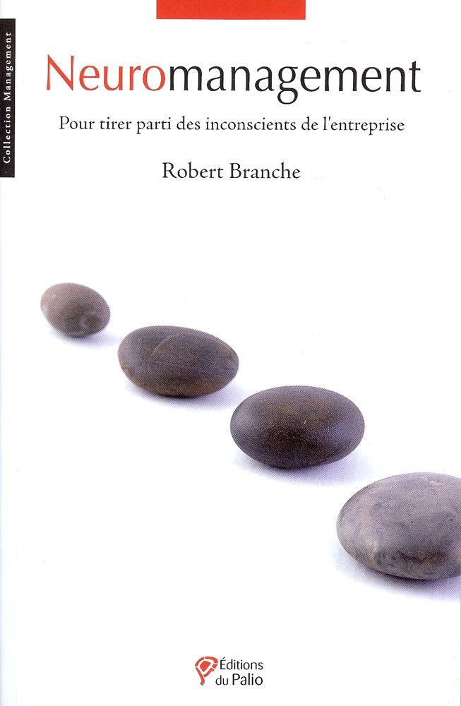 """Neuromanagement"", par Robert Branche #Neuromanagement #Management"