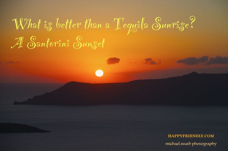 What's better than a Tequila Sunrise?  A Santorini Sunset