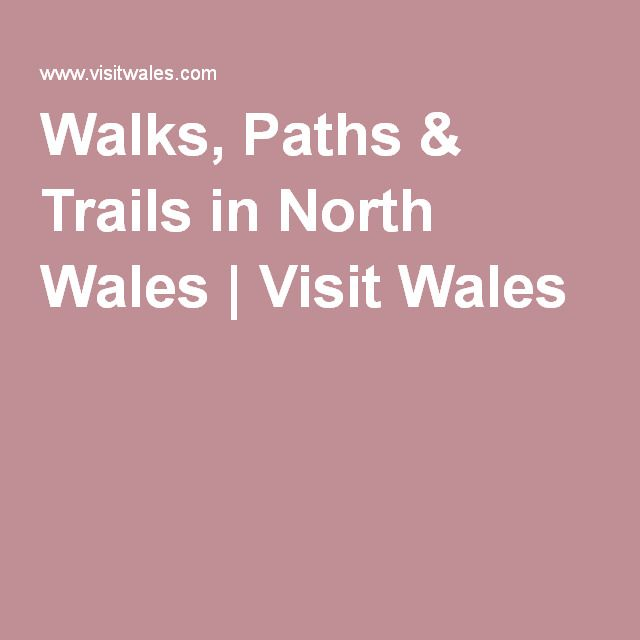 Walks, Paths & Trails in North Wales | Visit Wales