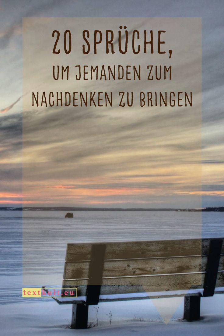 20 Sprüche, um jemanden zum Nachdenken zu bringen – Textkult: Sprüche, Zitate, Lebensweisheiten + Deutsch-Lernhilfen