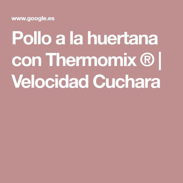 Pollo a la huertana con Thermomix ® | Velocidad Cuchara