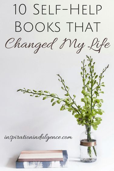 10 Self-Help Books That Changed My Life |InspirationIndulgence.com